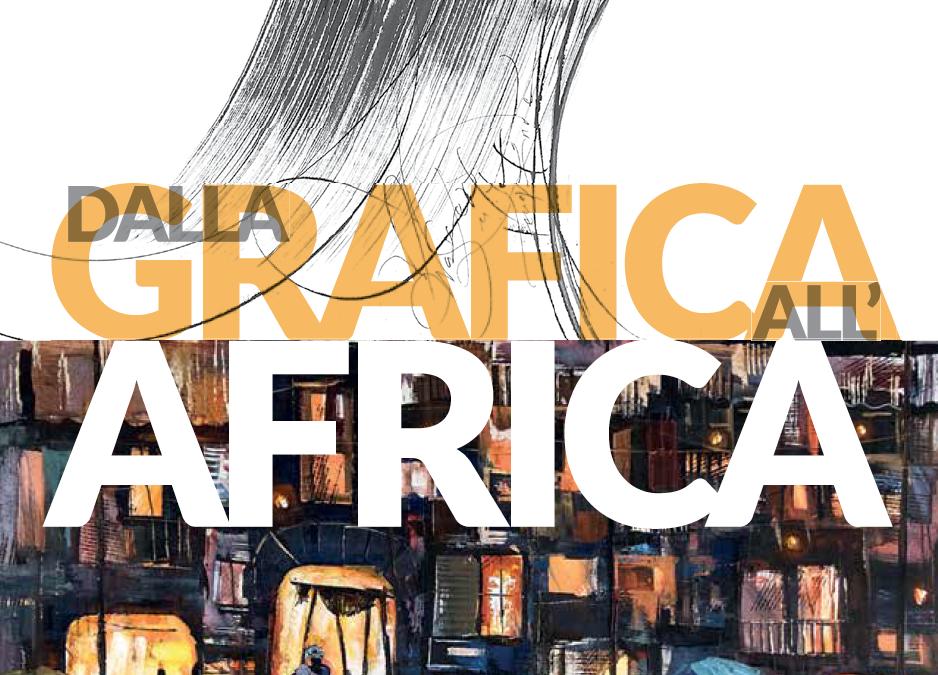"""Mostra d'arte: """"dalla Grafica all'Africa"""""""